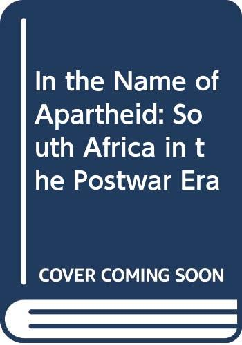 9780064356596: In the Name of Apartheid: South Africa in the Postwar Era