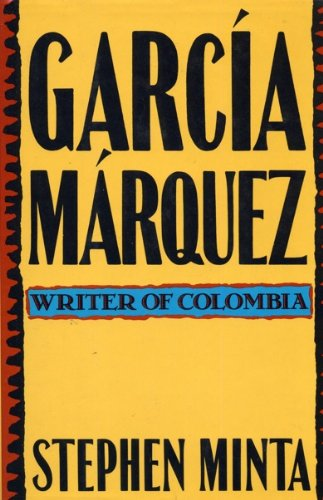 Garcia Marquez : Writer of Colombia: Stephen Minta