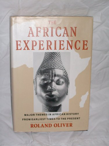 9780064358507: The African Experience: Major Themes in African History from Earliest Times to the Present