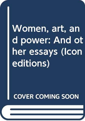 9780064358521: Women, art, and power: And other essays (Icon editions)