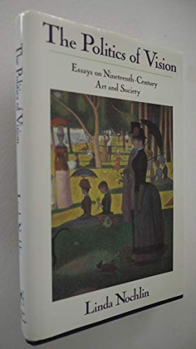 9780064358545: The Politics of Vision: Essays on Nineteenth-Century Art and Society (Icon Editions)