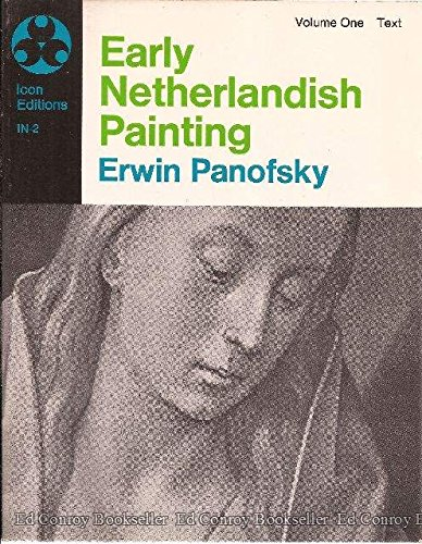 9780064366823: Early Netherlandish Painting: Its Origin and Character, Vol. 1: Text