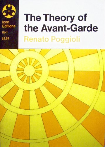 The Theory of the Avant-Garde: Poggioli, Renato