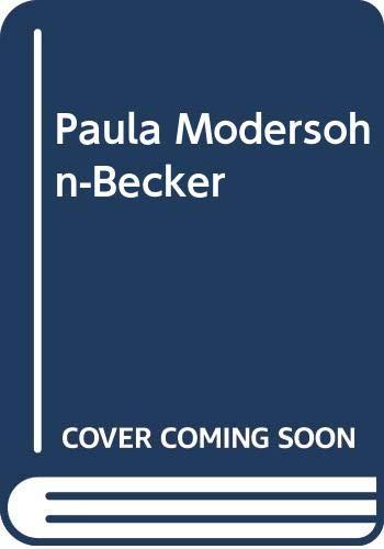 Paula Modersohn-Becker: Her Life and Work - Gillian Perry
