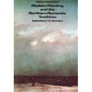9780064384506: Modern Painting and the Northern Romantic Tradition: Friedrich to Rothko