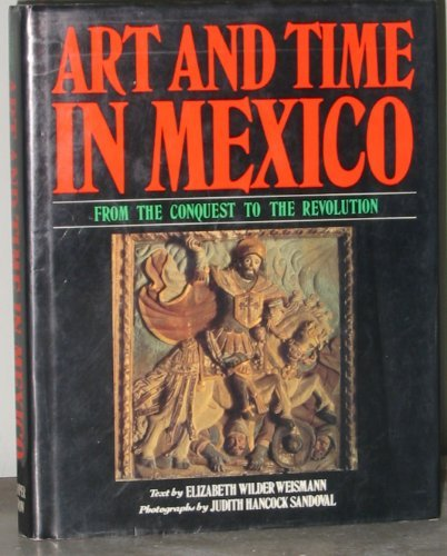 9780064385060: Art and Time in Mexico: From the Conquest to the Revolution