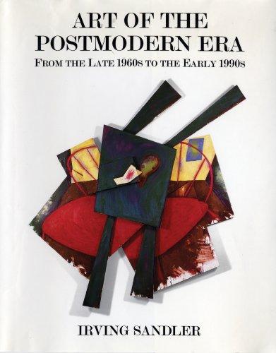 Art of the Postmodern Era : From: Irving Sandler