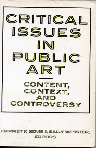 9780064385183: Critical issues in public art: Content, context, and controversy