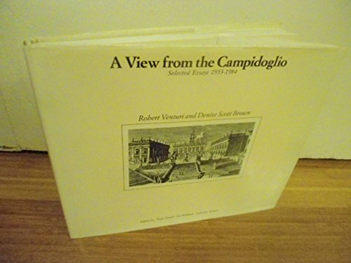 A View from the Campidoglio: Selected Essays 1953-1984 (Icon Editions): Venturi, Robert; Brown, ...