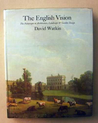 9780064388757: The English vision: The picturesque in architecture, landscape, and garden design (Icon editions)