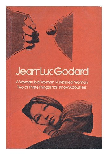 9780064389204: Godard : Three Films ; a Woman is a Woman ; a Married Woman ; Two or Three Things I Know about Her / Introduction by Alistair Whyte