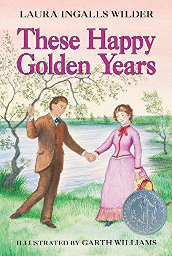 These Happy Golden Years (Little House): Laura Ingalls Wilder