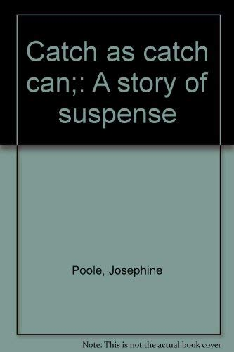 9780064400145: Catch as catch can;: A story of suspense