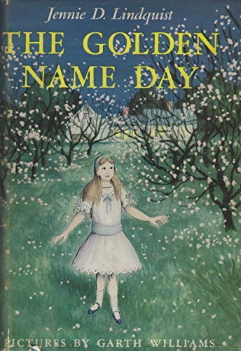 The Golden Name Day (0064400247) by Jennie D Lindquist; Garth Williams
