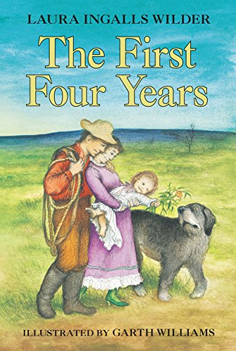 The First Four Years (Little House) [Paperback]: Wilder, Laura Ingalls;