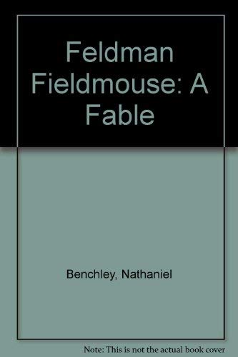 9780064400329: Feldman Fieldmouse: A Fable