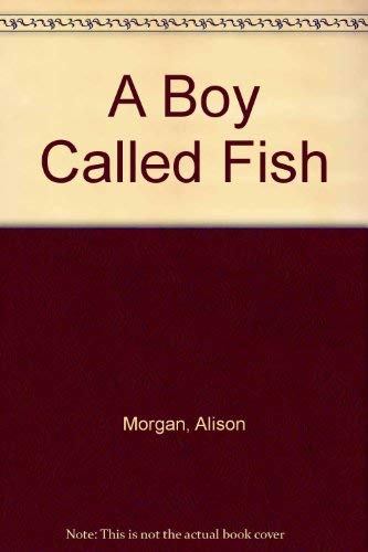 9780064400510: A Boy Called Fish