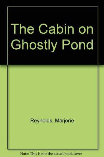 9780064400602: The Cabin on Ghostly Pond