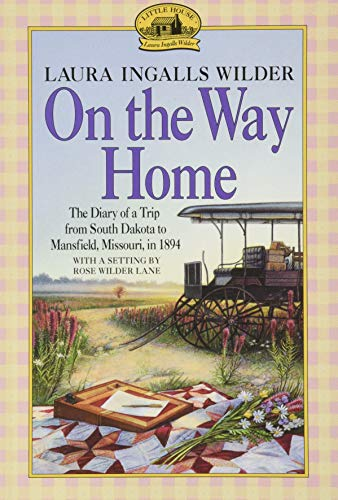 9780064400800: On the Way Home: The Diary of a Trip from South Dakota to Mansfield, Missouri, in 1894