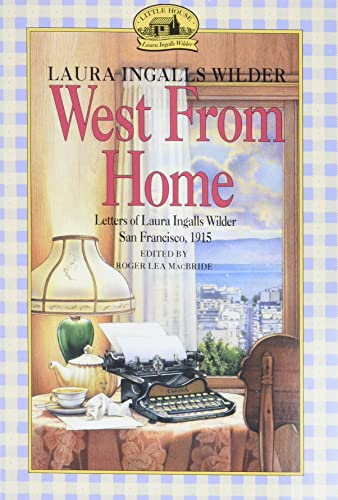 9780064400817: West from Home: Letters of Laura Ingalls Wilder, San Francisco, 1915