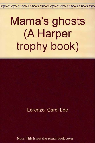 Mama's ghosts (A Harper trophy book): Lorenzo, Carol Lee