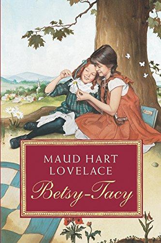 Betsy-Tacy (Betsy-Tacy Books): Lovelace, Maud Hart