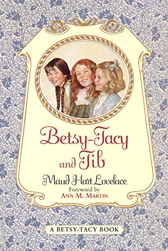 9780064400978: Betsy Tacy and Tib (Betsy and Tacy Books)