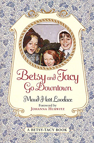 9780064400985: Betsy and Tacy Go Downtown (Betsy-Tacy Books)