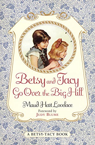 9780064400992: Betsy and Tacy Go Over the Big Hill (Betsy-Tacy)