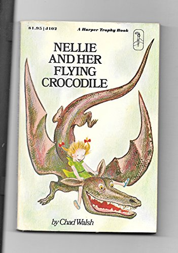 9780064401029: Nellie and her flying crocodile