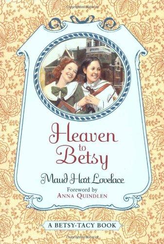 Heaven to Betsy (Betsy-Tacy): Lovelace, Maud Hart