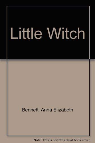 Little Witch (Harper Trophy Books): Anna Elizabeth Bennett