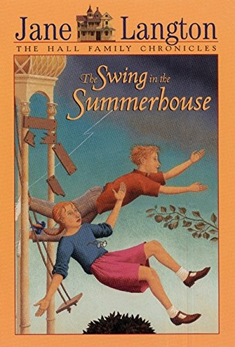 9780064401241: The Swing in the Summerhouse (Hall Family Chronicles)