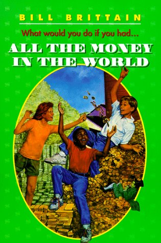 9780064401289: All the Money in the World