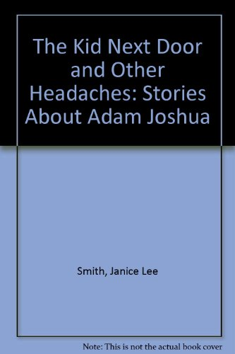 9780064401821: The Kid Next Door and Other Headaches: Stories About Adam Joshua