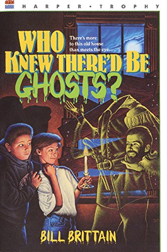 Who Knew There'd Be Ghosts? (006440224X) by Bill Brittain