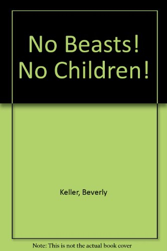 9780064402255: No Beasts! No Children!