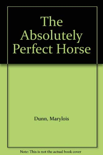 9780064402842: The Absolutely Perfect Horse