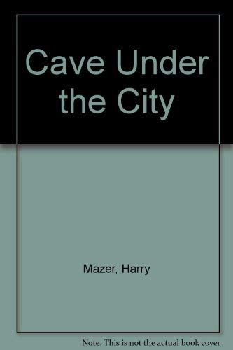 9780064403030: Cave Under the City