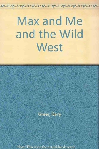 9780064403054: Max and Me and the Wild West