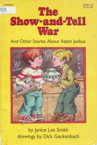 The Show and Tell War and Other Stories about Adam Joshua (0064403122) by Janice Lee Smith