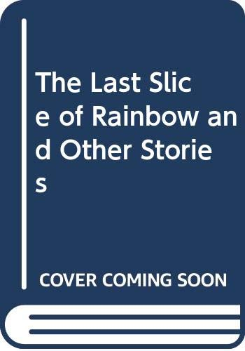 9780064403344: The Last Slice of Rainbow and Other Stories