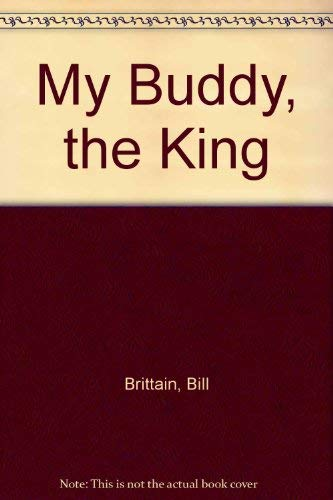 9780064403399: My Buddy, the King