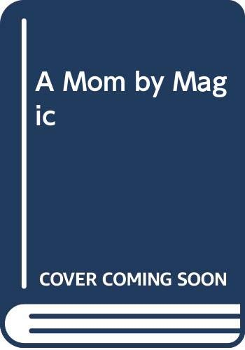 9780064403887: A Mom by Magic