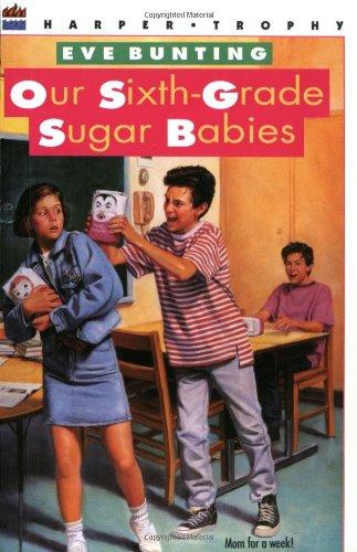 9780064403900: Our Sixth-Grade Sugar Babies