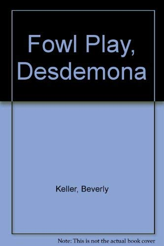 9780064403931: Fowl Play, Desdemona