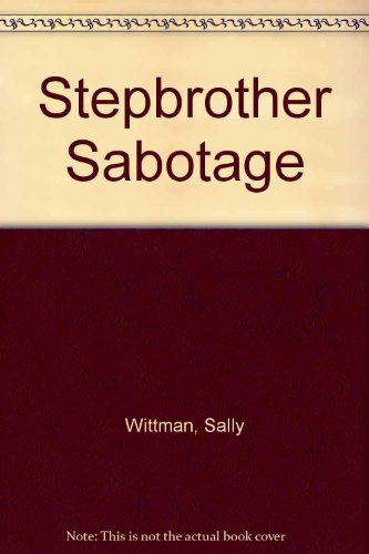 Stepbrother Sabotage (0064404080) by Sally Wittman