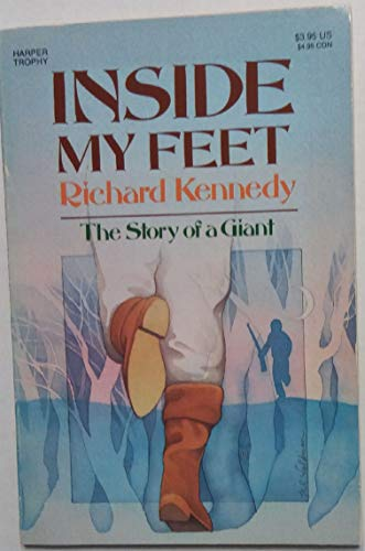 Inside My Feet: The Story of a Giant: Richard Kennedy