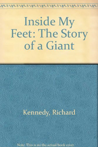 Inside My Feet: The Story of a Giant (0064404099) by Kennedy, Richard