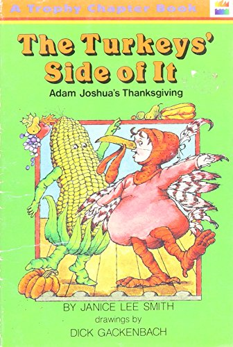 The Turkey's Side of It: Adam Joshua's Thanksgiving (A Trophy Chapter Book) (0064404528) by Janice Lee Smith